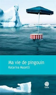 """Ma vie de pingouin par Katarina Mazetti """"Les gens qui viennent de divorcer ont un discours de bigame pendant qu'ils digèrent la séparation, ils ont eu un partenaire qui leur manque et un qu'ils haïssent."""""""