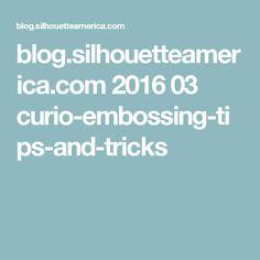 blog.silhouetteamerica.com 2016 03 curio-embossing-tips-and-tricks