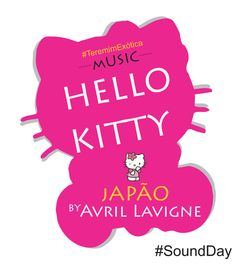 Teremim Exótica #AvrilLavigne #HelloKitty #SoundNew #Japão