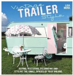 Vintage Trailer Style is a visual voyage through the world of retro trailers, exploring both the exterior and interior design of these classic icons. Celebrating the huge resurgence of interest in mod