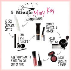 5-Minute Mary Kay Makeove Call, text, tweet or email me: www.marykay.com/avazquez1