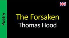 Poesía (ES) - Poetry (EN) - Poesia (PT) - Poésie (FR): Thomas Hood - The Forsaken