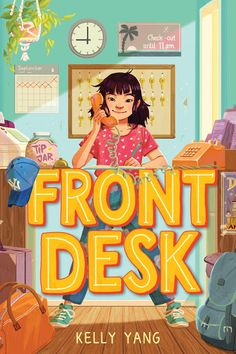 Front desk by Kelly Yang. (New York : Arthur A. Levine Books/Scholastic Inc. New Books, Good Books, Library Books, Read Aloud Books, Books 2018, Chapter Books, Book Girl, Children's Literature, Front Desk
