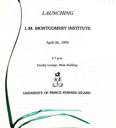 Program for the Launch of the L. Anne Of The Island, Lm Montgomery, Prince Edward Island, Anne Of Green Gables, 25th Anniversary, The Creator, Product Launch