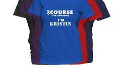 Because I am Kristin