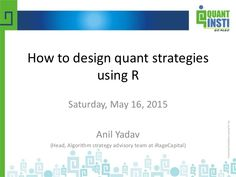 """How to design quant trading strategies using """"R""""?"""