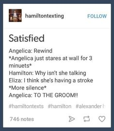 Hamilton: Now she's just repeating the same toast for the second time Eliza: Shhh just go with it. Hamilton: But Eliza, why didn't she talk, and repeat the toast? Eliza: Shut up and look happy! Alexander Hamilton, Aaron Burr, Fandoms, Hamilton Lin Manuel Miranda, Hamilton Eliza, Into The West, Hamilton Musical, And Peggy, Only Play