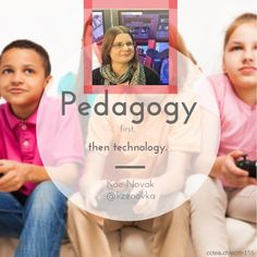 Pedagogy first, then technology. Kae Novak article Many Education Games are Worksheets with Points.  6 Ways to Find Better Learning Games by Vicki Davis - CoolCatTeacher