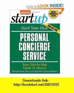 Start Your Own Personal Concierge Service (Start Your Own Personal Concierge Business) (9781599181097) Entrepreneur Press , ISBN-10: 1599181096  , ISBN-13: 978-1599181097 ,  , tutorials , pdf , ebook , torrent , downloads , rapidshare , filesonic , hotfile , megaupload , fileserve
