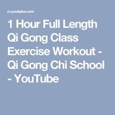 1 Hour Full Length Qi Gong Class Exercise Workout - Qi Gong Chi School - YouTube