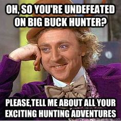 Big Buck Hunter. Almost hunting, but not really