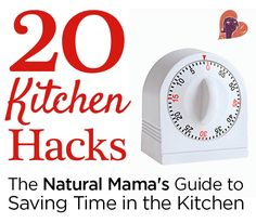 How can a busy mom (or dad) find the time to cook real food, nutrient-dense meals? Here are 20 kitchen hacks that will help you save time (and your sanity).