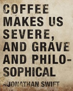 ...and able to face the day.    Coffee makes us philosophical 8x10 Art Print by AuraBowman on Etsy, $19.00