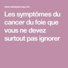 Les symptômes du cancer du foie que vous ne devez surtout pas ignorer