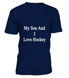 T Shirt70-my_son_and_i_love_hockey   => Check out this shirt by clicking the image, have fun :) Please tag, repin & share with your friends who would love it. #WinterSports #WinterSportsshirt #WinterSportsquotes #hoodie #ideas #image #photo #shirt #tshirt #sweatshirt #tee #gift #perfectgift #birthday #Christmas