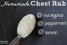 Homemade Chest Rub Recipe using Essential Oils, Eucalyptus, Peppermint, and Lemon