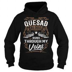 Cool QUESADA QUESADAYEAR QUESADABIRTHDAY QUESADAHOODIE QUESADA NAME QUESADAHOODIES  TSHIRT FOR YOU T-Shirts