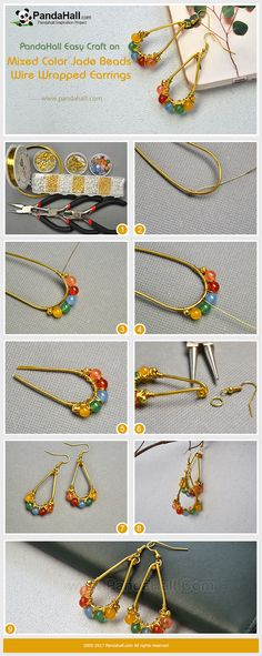 How to Make Mixed Color Jade Beads Wire Wrapped Earrings Cut a 1.5mm aluminum wire and wrap the wire into a U shape and use a 0.5mm aluminum wire to thread several colorful jade beads and gold spacer beads to intwine them onto the thick wire, and then add a earring hook. It is very easy to make this craft!