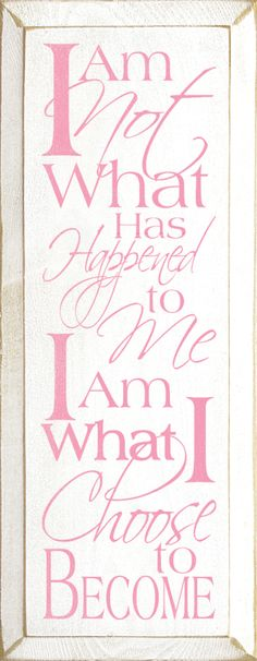 "Words of wisdom in pink of course.. ""I am not what has happened to me. I am what I choose to become."" Choose to be a survivor. #breastcancer www.bcff.org"