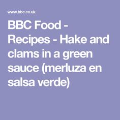 BBC Food - Recipes - Hake and clams in a green sauce (merluza en salsa verde)