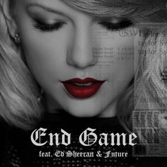 End Game - Taylor Swift (feat. Ed Sheeran & Future)