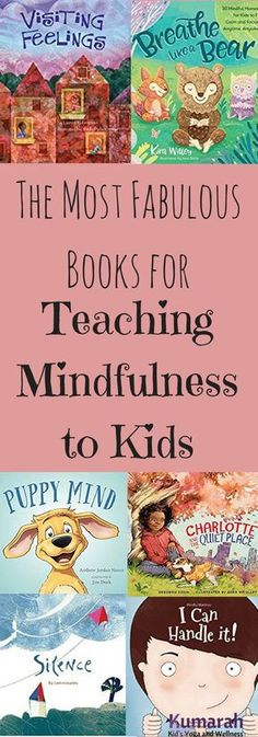 Mindfulness Books for Kids! Read about and practice mindfulness with your kids or students using these awesome and adorable books for kids. #mindfulschools #mindfulness #calmkids via @kumarahkidsyoga