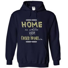 Limited Edition Home is where my  Cocker Spaniel is!!! shirt is a must-have for your collection. NOT SOLD IN STORES.