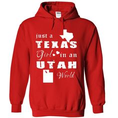 TEXAS GIRL IN UTAH. Check this shirt now: http://www.sunfrogshirts.com/States/TEXAS-GIRL-IN-UTAH-2728-Red-Hoodie.html?53507