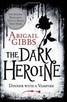 The Dark Heroine: Dinner with a Vampire by Abigail Gibbs, http://www.amazon.com/dp/0062248731/ref=cm_sw_r_pi_dp_hIdxrb12N75C8