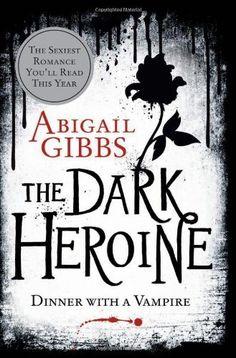 The Dark Heroine: Dinner with a Vampire by Abigail Gibbs, http://www.amazon.com/dp/0062248731/ref=cm_sw_r_pi_dp_hIdxrb12N75C8