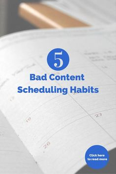 5 Bad Content Scheduling Habits That Drive Your Audience CrazyContent scheduling is an easy way to keep your brand vocal and influential around the clock, without actually having to be on social media around the clock. What's not to like? Turns out, if you've got bad content scheduling habits, there's quite a bit not to like. Developing bad habits will undo all the goodwill your social media has, driving customers away from you instead of connecting them to you.