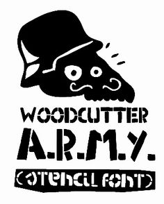 Woodcutter A.R.M.Y. (stencil RULES) Solo para uso personal / Only 4 personal use.  Woodcutter  MMXIII http://woodcutter.es