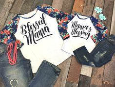 Blessed Mama/Mama's Blessing Mommy & Me Shirts!  On sale from $13.99 and FREE SHIPPING!  Here for one week only!