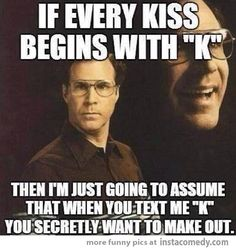If every kiss begins with K....this takes a lot of conversations to a new level I'd rather they not be on.