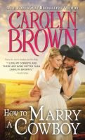 How to Marry A Cowboy - Carolyn Brown