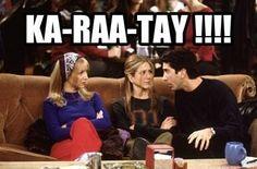 KA-RAA-TAY!!!