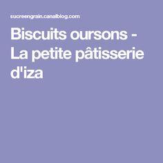 Biscuits oursons - La petite pâtisserie d'iza