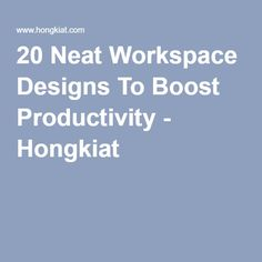 20 Neat Workspace Designs To Boost Productivity - Hongkiat