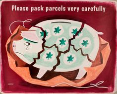 Tom Eckersley, 'Please pack parcels very carefully', pig - TEC - VADS: the online resource for visual arts General Post Office, English Posters, Going Postal, Cute Posts, Visual Communication, Vintage Advertisements, Illustrators, Toms, Poster Prints