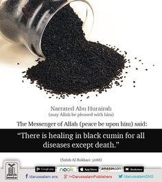 """To treat with black cumin (Nigella sativa seeds) Narrated Abu Hurairah: I heard Allah's Messenger (peace be upon him) saying: """"There is healing in black cumin for all diseases except death."""" [Sahih Al-Bukhari, Book of Medicine, Hadith: Kuranic dua . Islam Hadith, Allah Islam, Islam Quran, Alhamdulillah, Islamic Inspirational Quotes, Islamic Quotes, Islam And Science, Prophet Muhammad Quotes, The Prophet"""