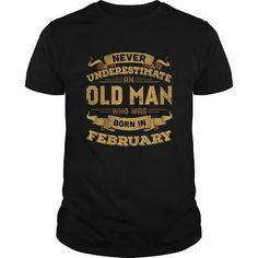Cool never underestimate an old man who was born in february T-Shirts