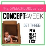 These printable sets for Concept of the Week will help your students target language goals easily in the classroom with printable low prep resources.  This set focuses on terms FEW, MANY, FIRST, and LAST.  Great for your speech therapy and special education classroom. #SLP #therapist #SPED #SpecialEd #language #development #processing #ideas #printables #prep