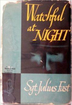 "1946 WINNER FOR BEST FIRST NOVEL: ""Watchful At Night""  ***  Julius Fast"