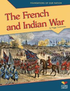 The French and Indian War (Foundations of Our Nation) by Peggy Caravantes, http://www.amazon.com/dp/1617837091/ref=cm_sw_r_pi_dp_QvEavb06EQ171