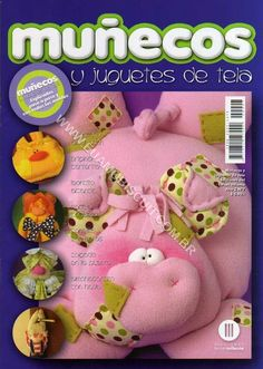 Muñecos y Juguetes - Mary. XXV - Álbuns da web do Picasa Animal Magazines, Sewing Magazines, Magazine Crafts, Book Quilt, Soft Dolls, Soft Sculpture, Quilt Making, Doll Patterns, Couture