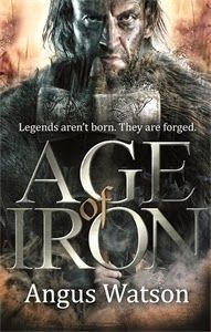 Totally Bookalicious: *Book Review* Age of Iron (Iron Age #1) by Angus Watson