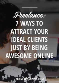 7 ways to attract your ideal clients just by being awesome online | XO Sarah | Bloglovin'