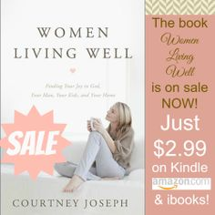 The Book, Women Living Well, is on SALE now!  Just $2.99 on Kindle and ibooks!  Tell your friends!