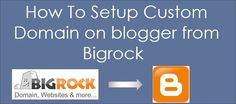 How to Setup Custom Domain in Blogger From Bigrock