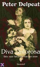Peter Delpeut. Diva Dolorosa [771.1 DELP]